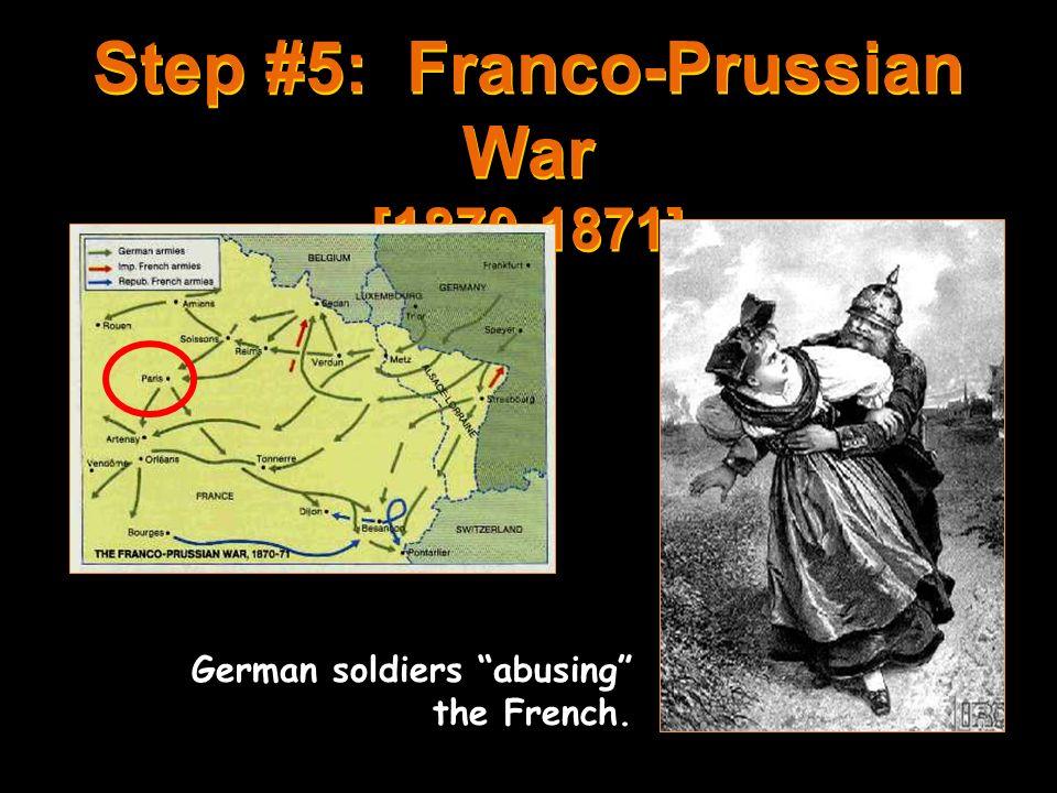 Step #5: Franco-Prussian War [1870-1871]